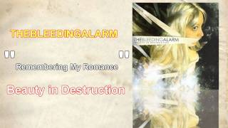 Watch Thebleedingalarm Remembering My Romance video