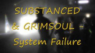 Substanced & Grimsoul - System Failure