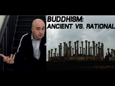 Buddhism, Ancient vs Rational