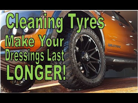 Clean Your TYRES/TIRES - Make Dressings Last Longer