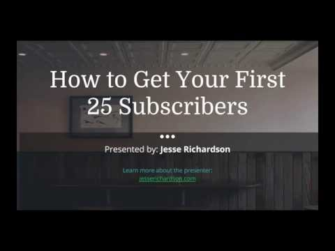 How to Get Your First 25 Subscribers [9/8/16]