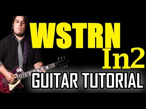 WSTRN - In2 *GUITAR TUTORIAL*
