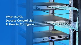 What Is ACL (Access Control List) and How to Configure It   FS.COM