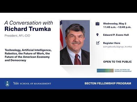 A Conversation with Richard Trumka, President of AFL-CIO, the Becton Fellowship Program