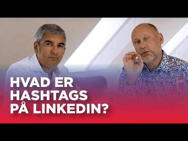 #14B: Hvad er hashtags på LinkedIn og kan jeg bruge det som sælger?