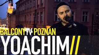 YOACHIM - AGAIN (BalconyTV)