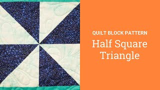 Half Square Triangle Quilt Block Pattern