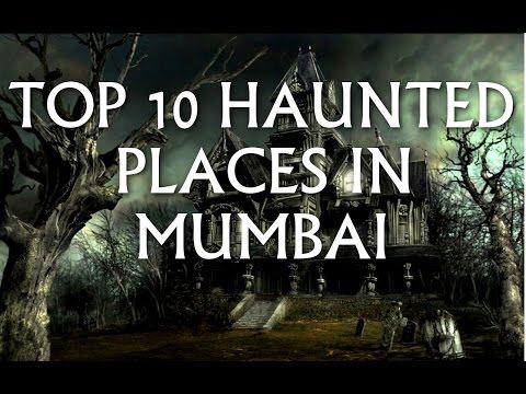 TOP 10 HAUNTED PLACES IN MUMBAI