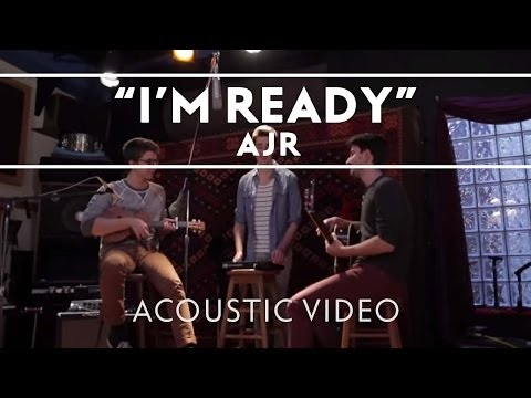 AJR - I'm Ready [Acoustic]