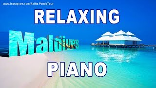 RELAXING PIANO MUSIC ❤ calm meditation music ❤ CHILL and RELAX ❤ MALDIVES ❤ Guided meditation music