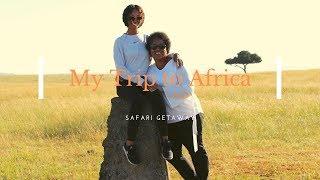 MY TRIP TO AFRICA PART 3: SAFARI GETAWAY