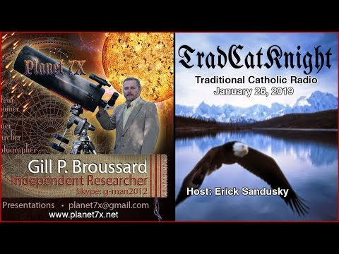 Planet-7X ---TradCatKnight Jan 26 2019 Interview Gill Broussard