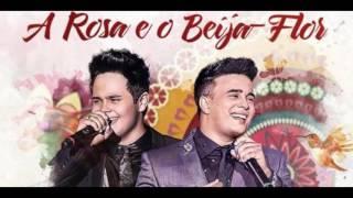 Matheus & Kauan - A Rosa E O Beija-Flor