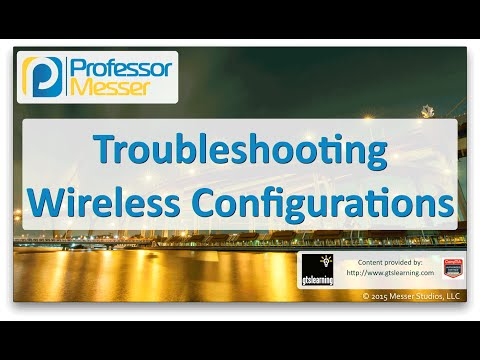 Descargar Video Troubleshooting Wireless Configurations - CompTIA Network+ N10-006 - 4.3