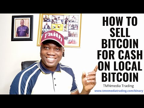 How To Sell Bitcoin For Cash On Localbitcoin Tmnmedia Trading Profits