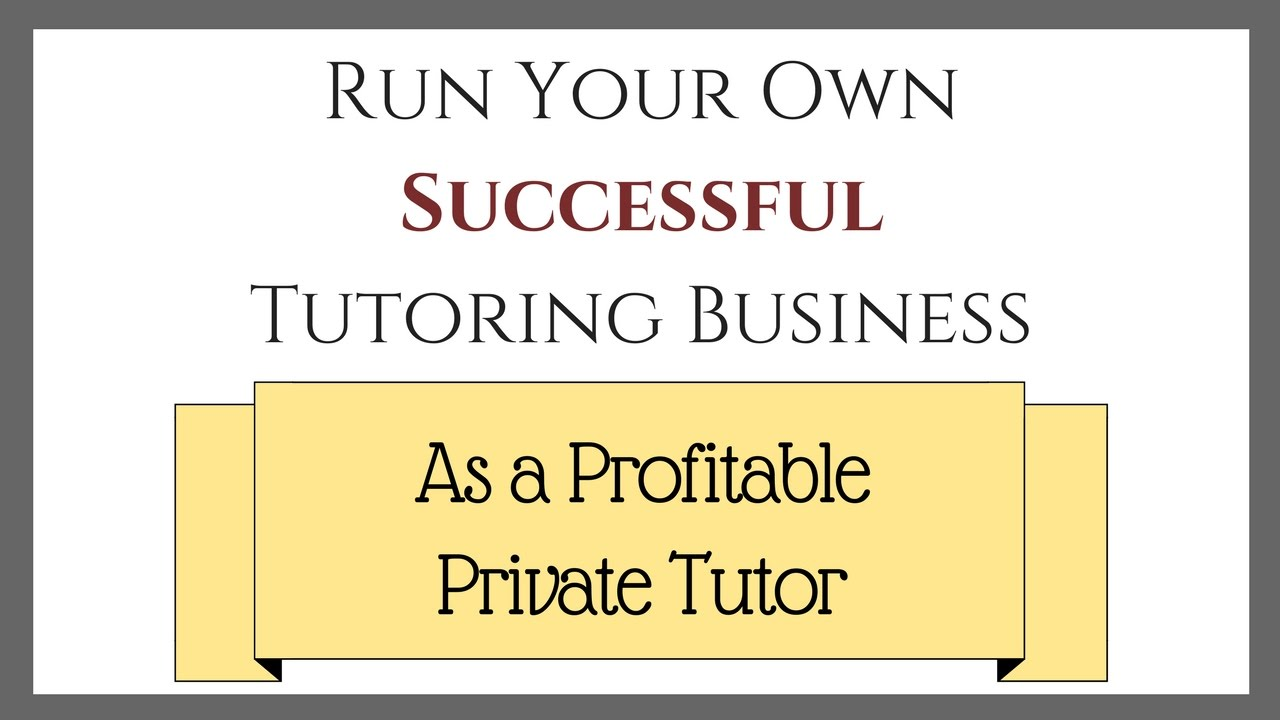 Tutoring Business How To Start Run Video Course