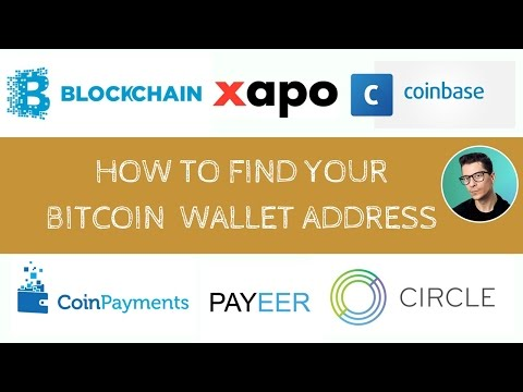 Find your Bitcoin Wallet Address : Xapo, Coinbase, Circle, Blockchain, Coinpayments & Payeer