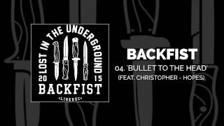 Backfist - Bullet To The Head (Feat. Christopher - HOPES)