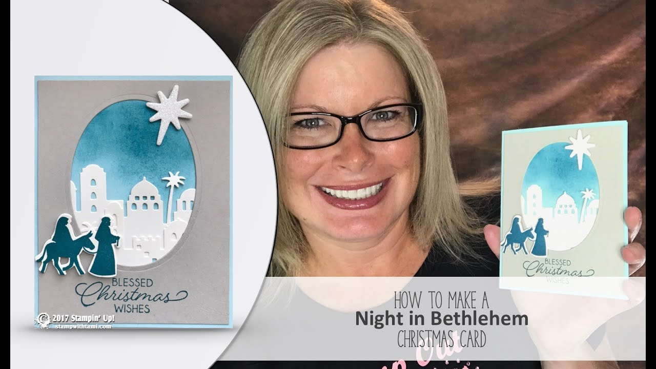 How To Make A Night In Bethlehem Christmas Card Featuring Stampin Up