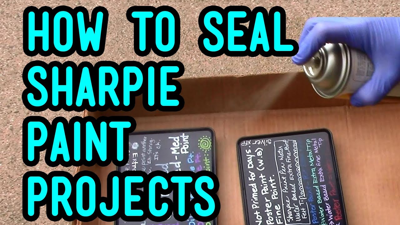 how to seal sharpie paint marker projects youtube