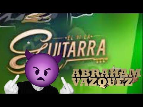EL DE LA GUITARRA LE RESPONDE A ABRAHAM VAZQUEZ