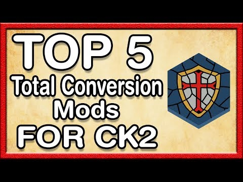 Top 5 Total Conversion Mods For CK2