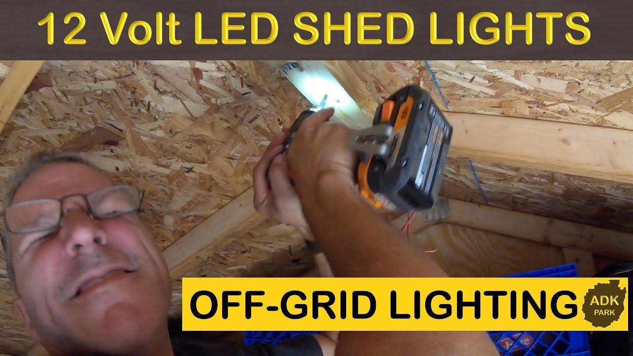 installing 12 volt led lights in off grid shed