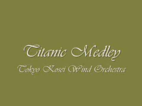 Titanic Medley.Tokyo Kosei Wind Orchestra.