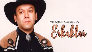 Mirzabek Xolmedov - Erkaklar
