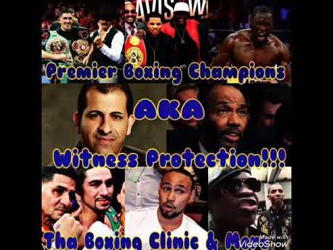(POV) Premier Boxing Champions AKA Witness Protection!!!