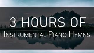 Greatest Traditional Piano Hymns - 3 Hour Piano Music | Christian Meditation Music | Piano Worship