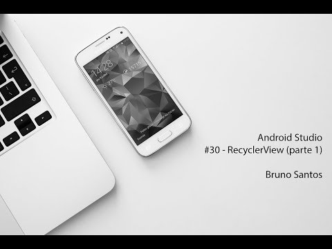 Android Studio 3.4.1 - RecyclerView (parte 1/2) #30
