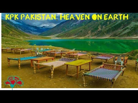 KPK Pakistan, Heaven on Earth, A Must place to Visit