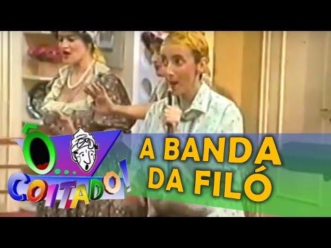 Ô COITADO - 3ª TEMPORADA - A BANDA DA FILÓ