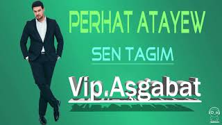Perhat Atayew - Sen tagim 2018 mp3