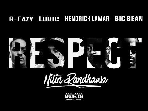 R E S P E C T ft. G-Eazy, Logic, Kendrick Lamar & Big Sean (NiTiN Randhawa mix)