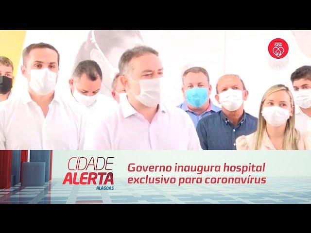 Porto Calvo: Governo inaugura hospital exclusivo para coronavírus