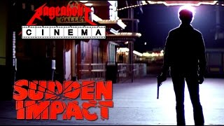 Rageaholic Cinema: SUDDEN IMPACT
