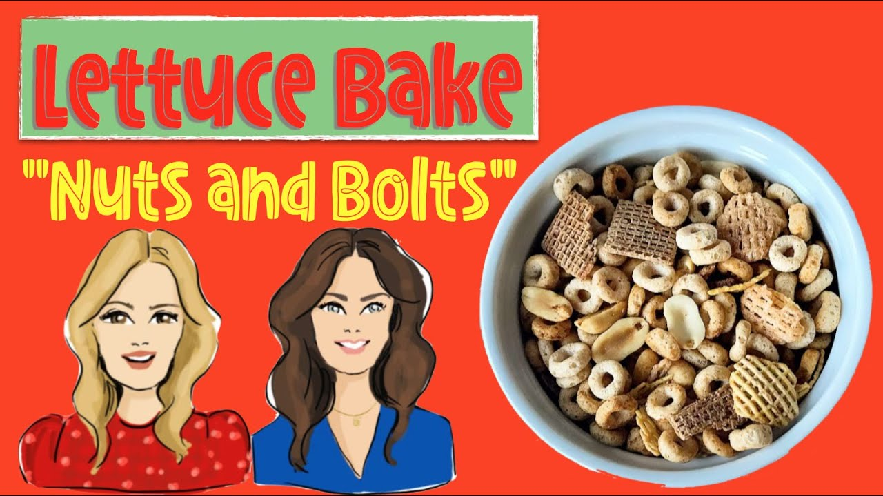 Lettuce Bake NUTS AND BOLTS by Baker Sisters Jean and Rachel