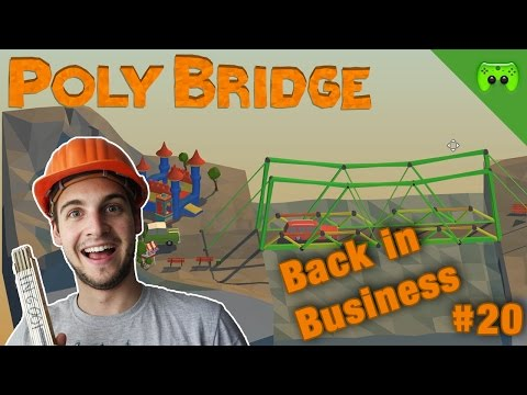 BACK IN BUSINESS 🎮 Poly Bridge #20