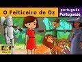 O Feiticeiro de Oz - Histórias de Embalar para crianças - 4K UHD - Portuguese Fairy Tales