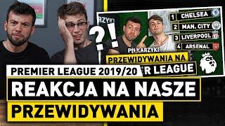 REAKCJA na NASZE PRZEWIDYWANIA PREMIER LEAGUE 2019/20!