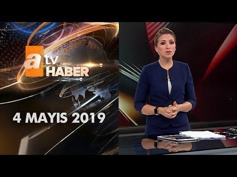 Atv Ana Haber | 4 Mayıs 2019