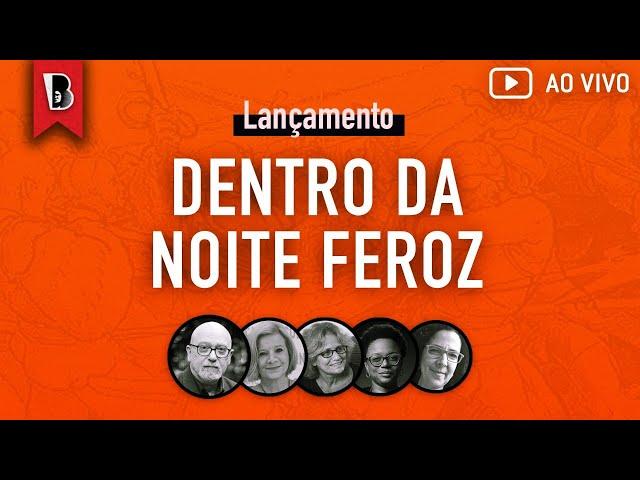 Dentro da noite feroz | Luiz Eduardo Soares, Beatriz Resende, Flora Süssekind e Tainá de Paula
