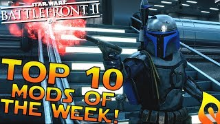 Top 10 Mods of the Week #5 In Star Wars Battlefront 2!