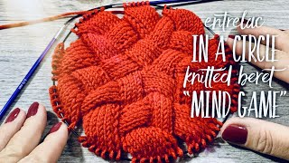"ЭНТЕРЛАК СПИЦАМИ, часть 5: вяжем КРУГ! БЕРЕТ ""Mind Game"" / Entrelac knitting: the circle ⭕️"