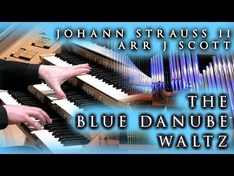 THE BLUE DANUBE - STRAUSS II - JONATHAN SCOTT (ORGAN) - THE BRIDGEWATER HALL, MANCHESTER