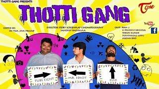 Thotti Gang  | Latest Comedy Short Film 2017 | Directed by Sandeep Badugula | #2017ShortFilms
