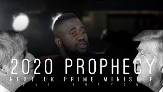 2020 Prophecy | The next UK Prime minister, President Trump re-election, Brexit & more