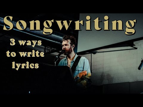 John Mark McMillan | songwriting tips | TOP THREE WAYS TO WRITE LYRICS